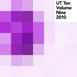 Various Artists: 'UT Ten Volume Nine – 2010′